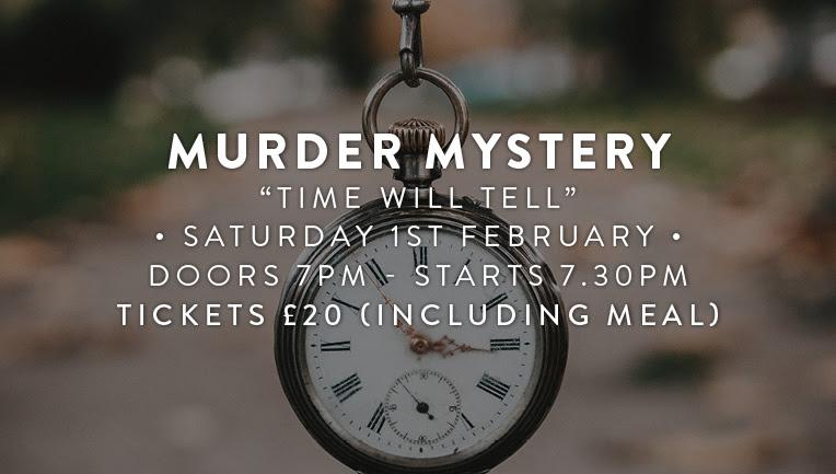 Murder Mystery Saturday 1st February 7pm - Start 7.30pm £20